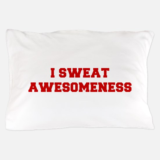 I-SWEAT-AWESOMENESS-FRESH-RED Pillow Case