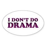 I Don't Do Drama Shirt - No D Oval Sticker