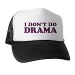 I Don't Do Drama Shirt - No D Trucker Hat