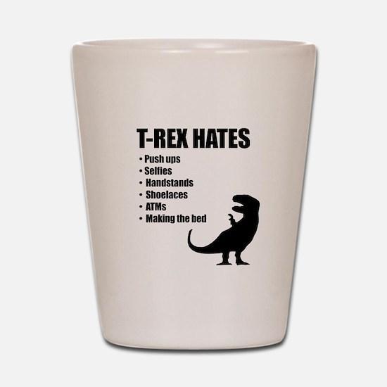 T-Rex Hates Bullet List Shot Glass
