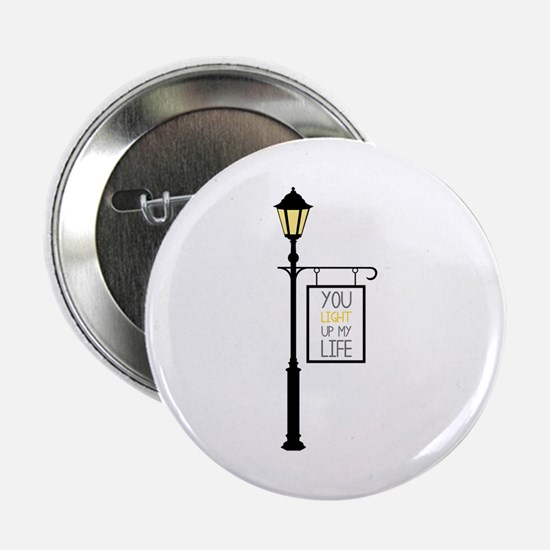 """You Light Up My Life 2.25"""" Button"""