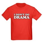 I Don't Do Drama Shirt - No D Kids Dark T-Shirt