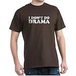 I Don't Do Drama Shirt - No D Dark T-Shirt