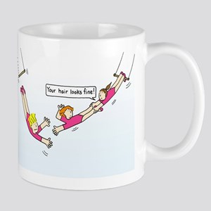 Hang in there ladies on trapeze. Mugs