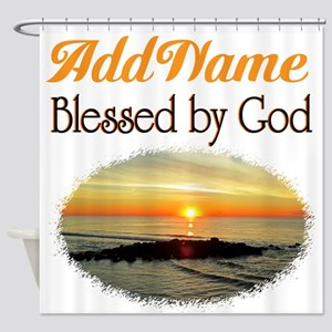 BLESSED BY GOD Shower Curtain