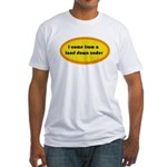 I Come from a land down under Fitted T-Shirt