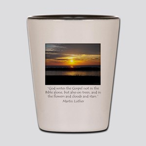 Martin Luther Nature quote Shot Glass