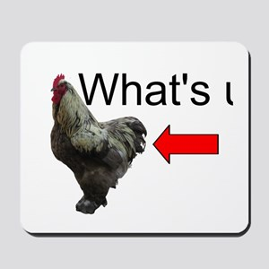 Whats Up Chicken Butt Funny Mousepad