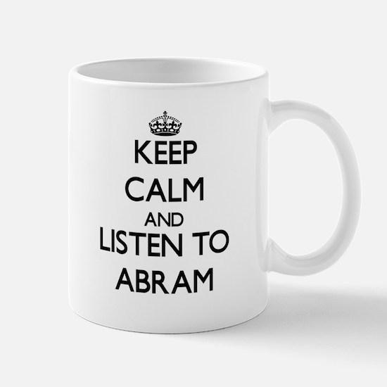 Keep Calm and Listen to Abram Mugs