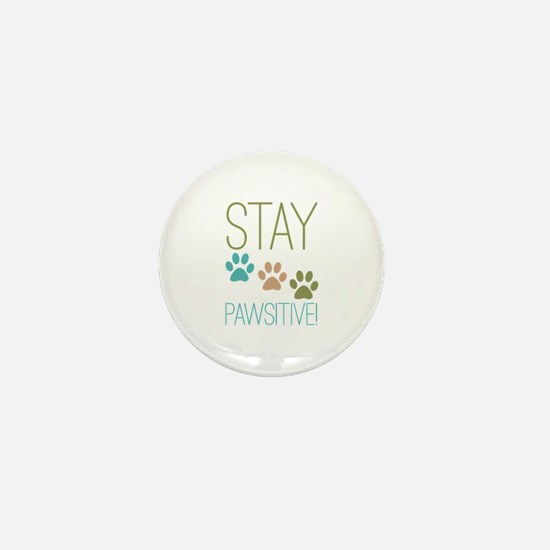 Stay Pawsitive Mini Button (10 pack)