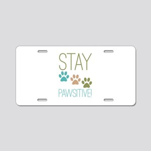 Stay Pawsitive Aluminum License Plate