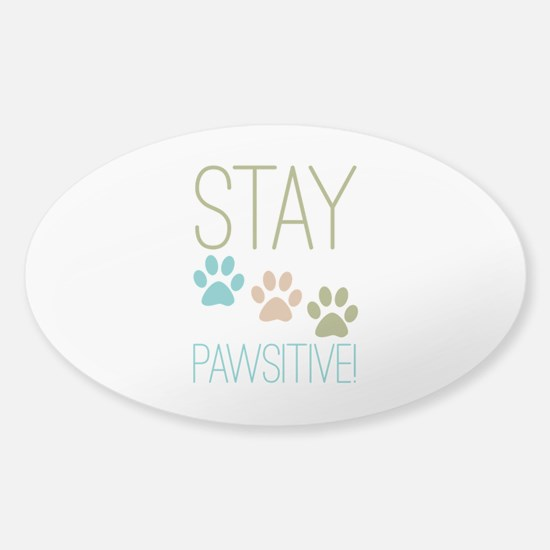 Stay Pawsitive Sticker (Oval)