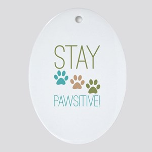 Stay Pawsitive Ornament (Oval)