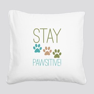 Stay Pawsitive Square Canvas Pillow