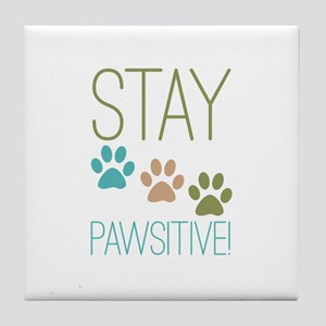 Stay Pawsitive Tile Coaster