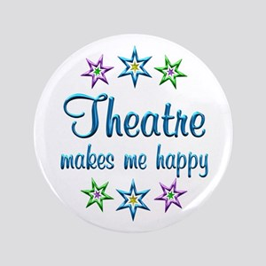 "Theatre Happy 3.5"" Button"