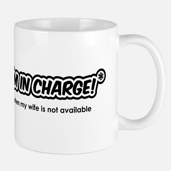 I'm In Charge - When My Wife Is Not Ava Mug