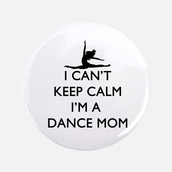 "CantKeepCalmDanceMom 3.5"" Button"