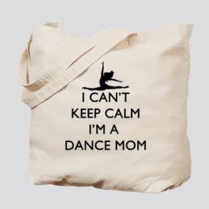 CantKeepCalmDanceMom Tote Bag