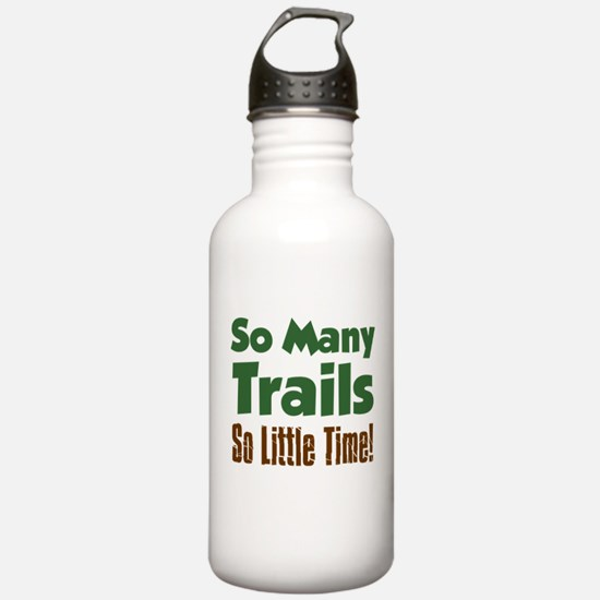 So Many Trails So Little Time Water Bottle