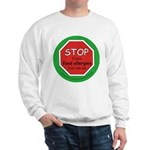 STOP I have food allergies. Sweatshirt