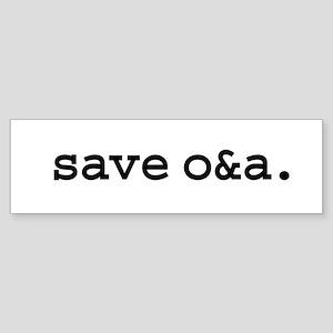 save o&a. Bumper Sticker