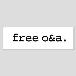 free o&a. Bumper Sticker