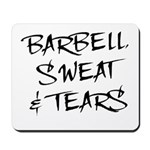Barbell Sweat & Tears Mousepad