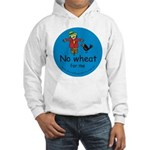No wheat for me Hooded Sweatshirt