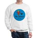 No wheat for me Sweatshirt