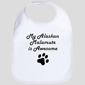 My Alaskan Malamute Is Awesome Bib