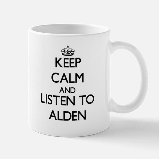 Keep Calm and Listen to Alden Mugs