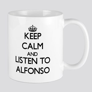 Keep Calm and Listen to Alfonso Mugs
