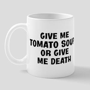 Give me Tomato Soup Mug