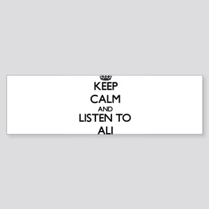 Keep Calm and Listen to Ali Bumper Sticker
