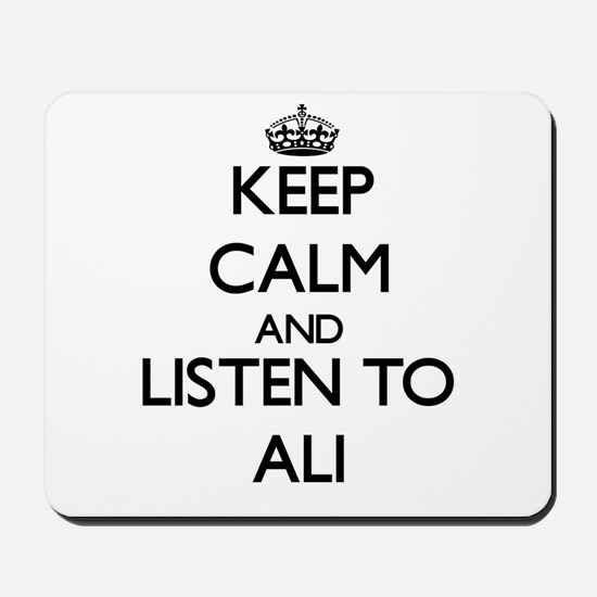Keep Calm and Listen to Ali Mousepad
