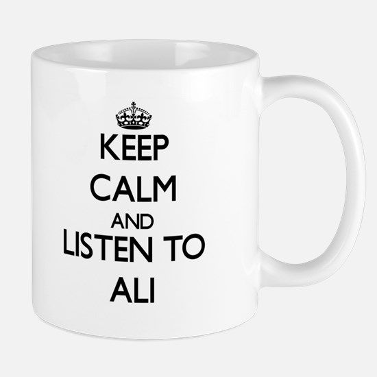 Keep Calm and Listen to Ali Mugs