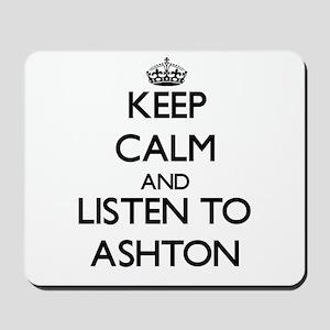 Keep Calm and Listen to Ashton Mousepad