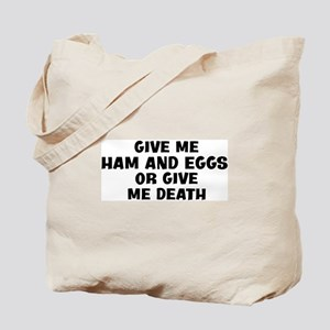 Give me Ham And Eggs Tote Bag