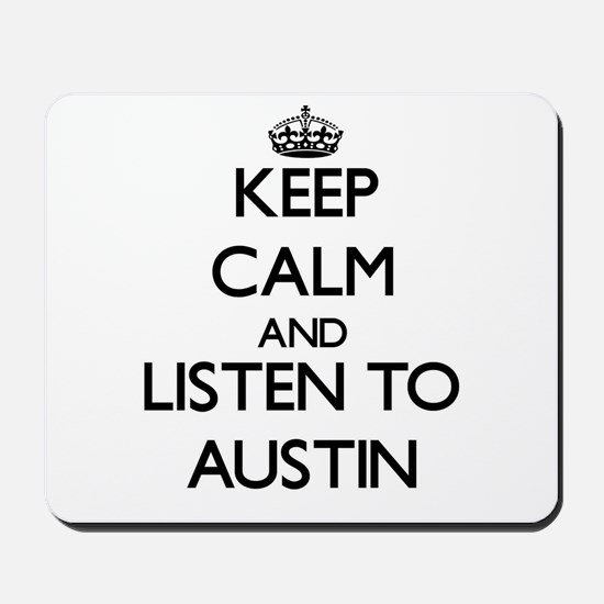 Keep Calm and Listen to Austin Mousepad