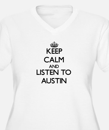 Keep Calm and Listen to Austin Plus Size T-Shirt
