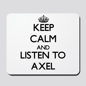 Keep Calm and Listen to Axel Mousepad