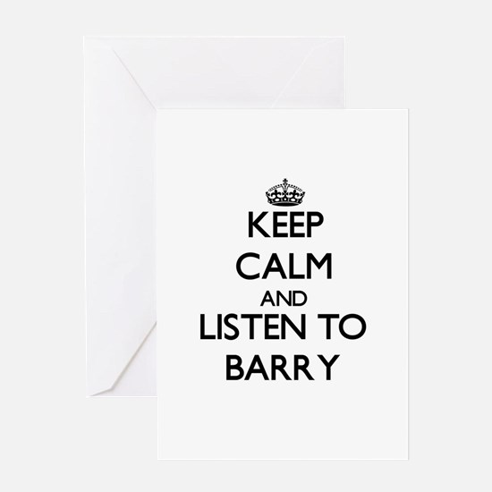 Keep Calm and Listen to Barry Greeting Cards