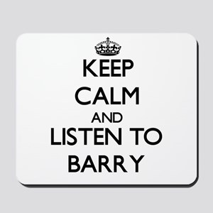Keep Calm and Listen to Barry Mousepad