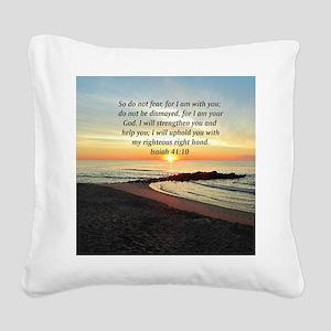ISAIAH 41:10 Square Canvas Pillow