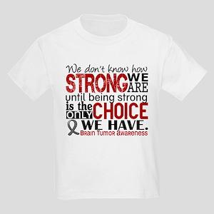 Brain Tumor How Strong We Are Kids Light T-Shirt