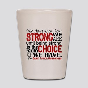 Brain Tumor How Strong We Are Shot Glass