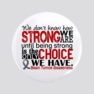 """Brain Tumor How Strong We Are 3.5"""" Button"""