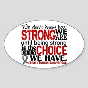 Brain Tumor How Strong We Are Sticker (Oval)