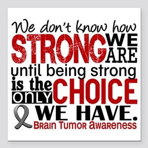 "Brain Tumor How Strong W Square Car Magnet 3"" x 3"""